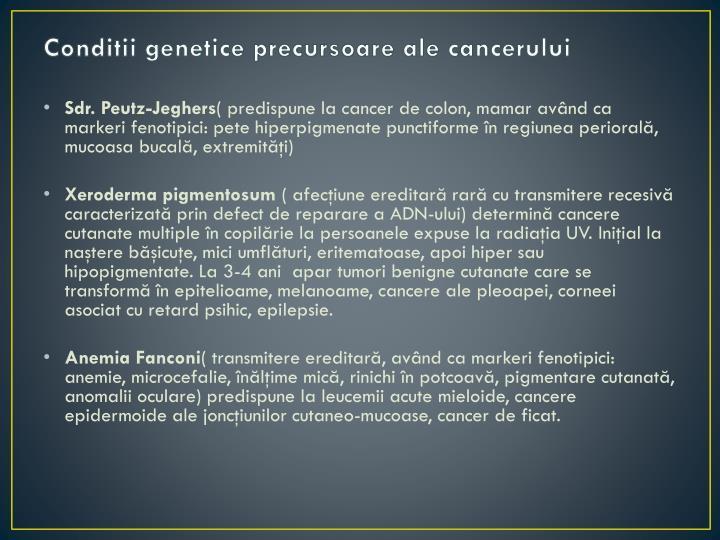 Conditii genetice precursoare ale cancerului