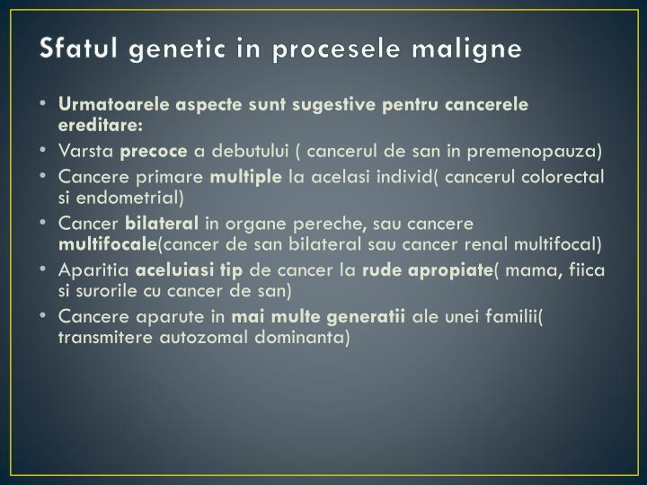 Sfatul genetic in procesele maligne