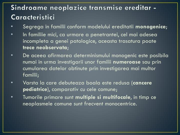 Sindroame neoplazice transmise ereditar - Caracteristici