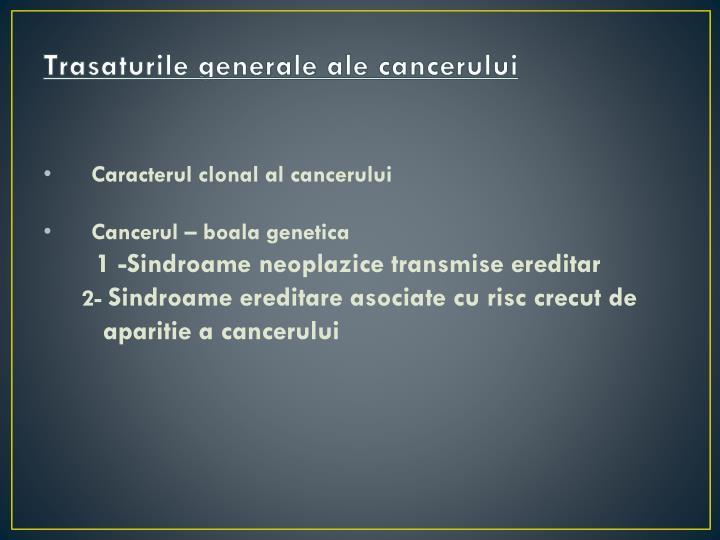 Trasaturile generale ale cancerului