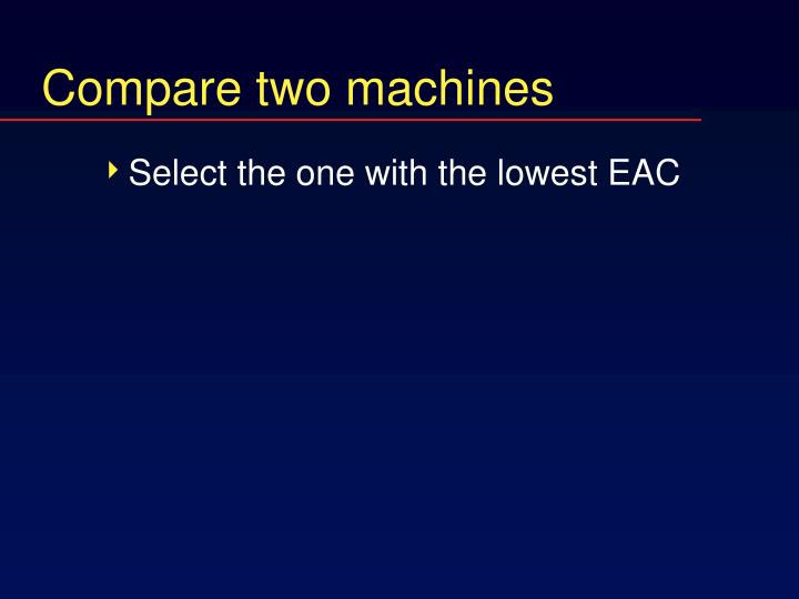 Compare two machines