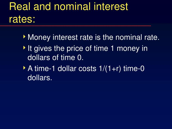Real and nominal interest rates:
