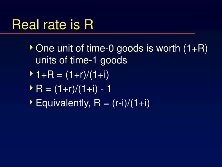 Real rate is R