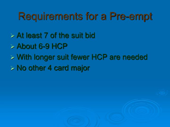 Requirements for a Pre-empt
