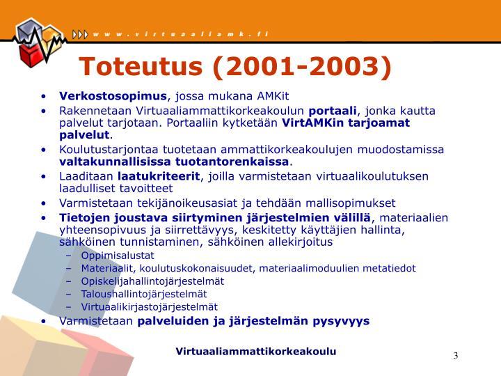 Toteutus 2001 2003
