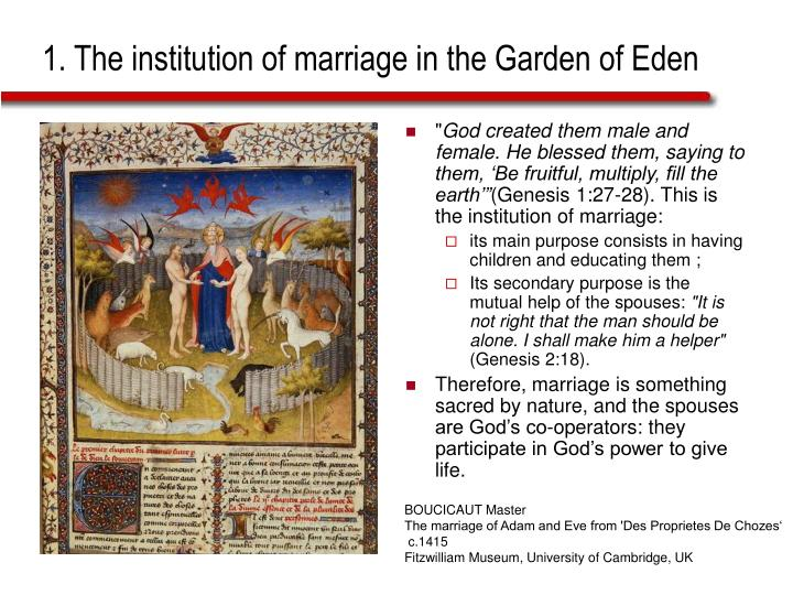 the institution of marriage That the institution of marriage has a divine origin is clear and so it is important to understand what the bible teaches about this sacred relationship.