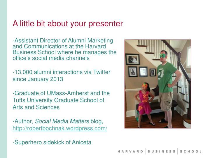 A little bit about your presenter