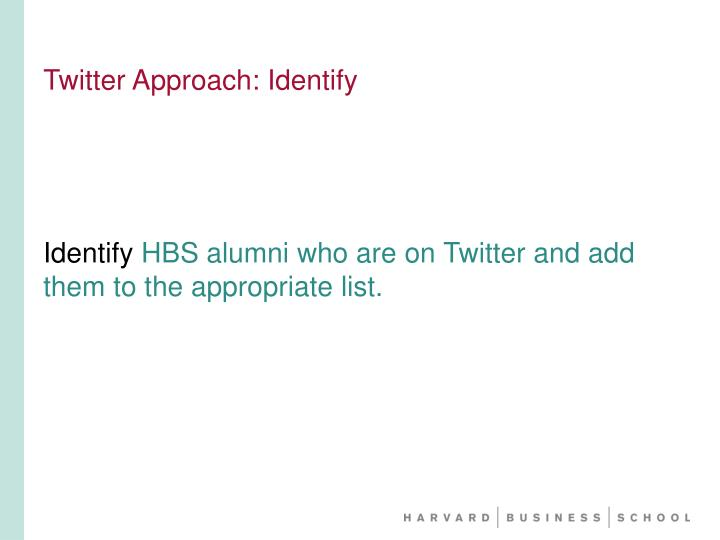 Twitter Approach: Identify