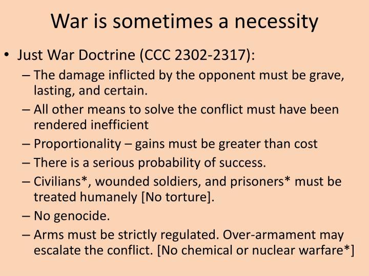 War is sometimes a necessity
