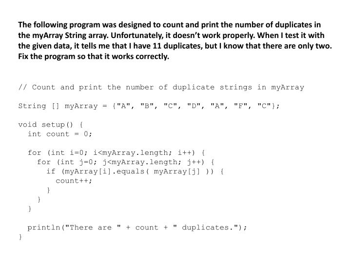 The following program was designed to count and print the number of duplicates in the