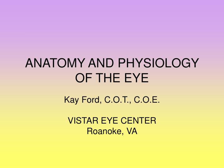 PPT - ANATOMY AND PHYSIOLOGY OF THE EYE PowerPoint Presentation - ID ...