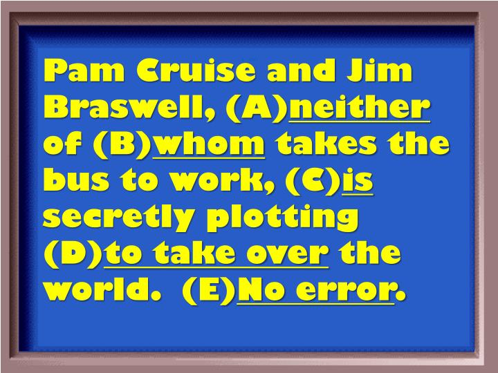 Pam Cruise and Jim Braswell, (A)
