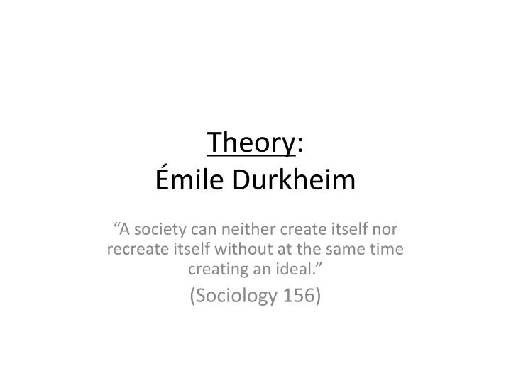 david emile durkheim contribution to sociology Seeing crime and punishment through a sociological lens: contributions, practices, and the larly emile durkheim.