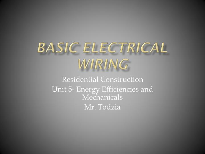 ppt basic electrical wiring powerpoint presentation id 5341920 rh slideserve com domestic electrical wiring ppt electrical wiring options