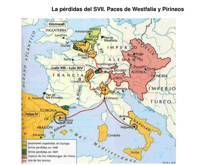 La pérdidas del SVII. Paces de Westfalia y Pirineos
