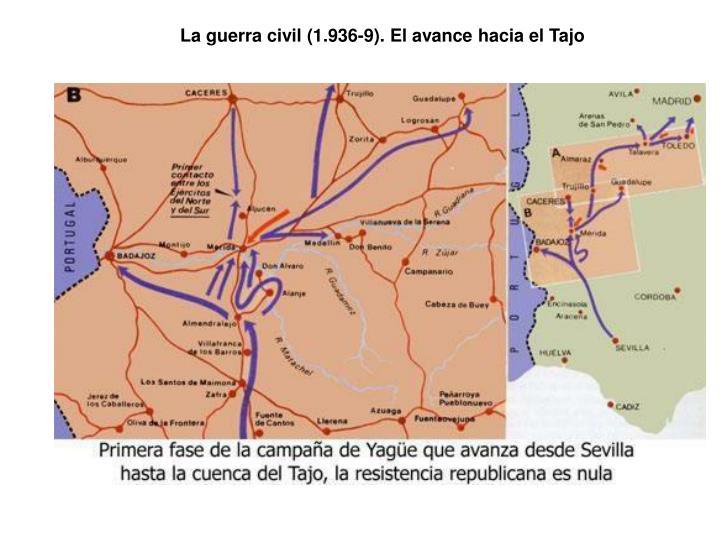 La guerra civil (1.936-9). El avance hacia el Tajo