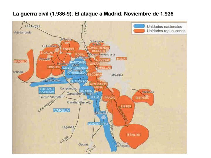 La guerra civil (1.936-9). El ataque a Madrid. Noviembre de 1.936