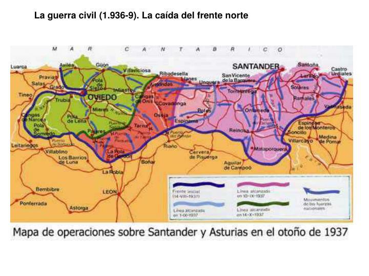La guerra civil (1.936-9). La caída del frente norte