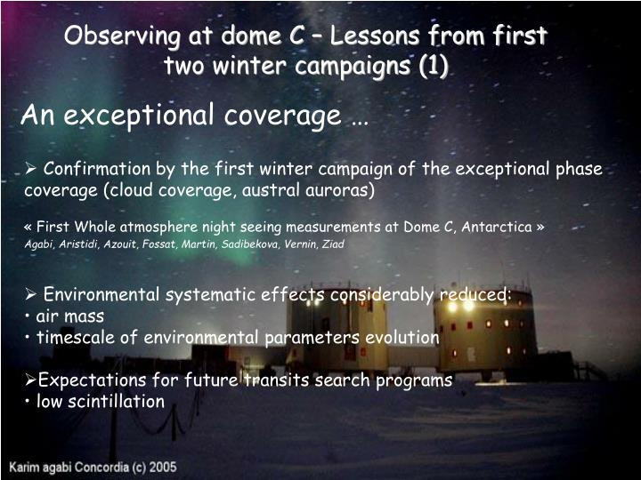 Observing at dome C – Lessons from first two winter campaigns (1)