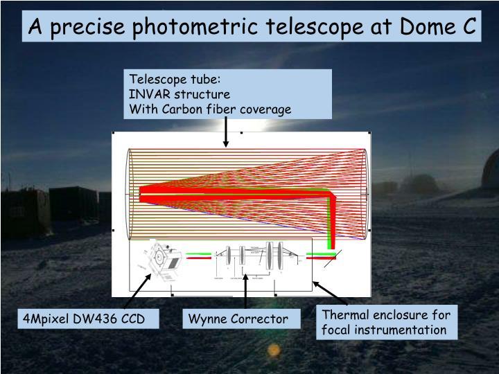 A precise photometric telescope at Dome C