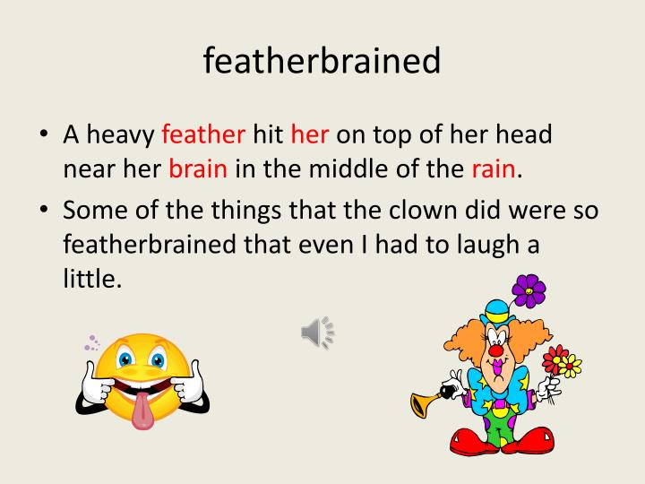 Featherbrained