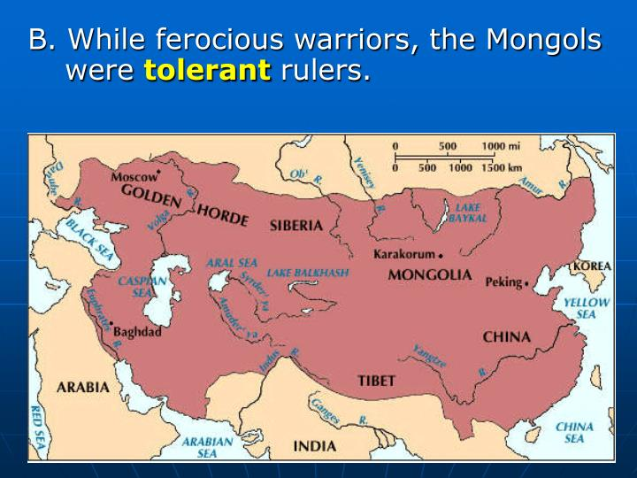 B. While ferocious warriors, the Mongols were