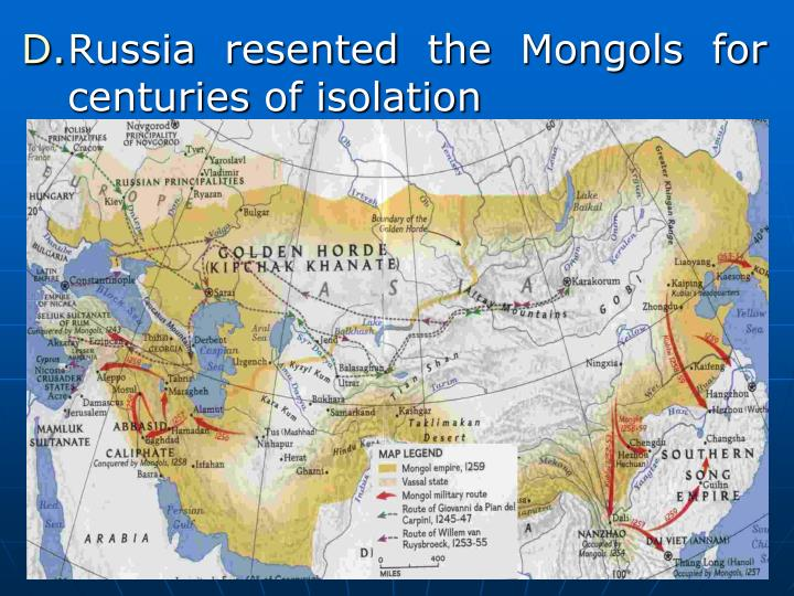 Russia resented the Mongols for centuries of isolation