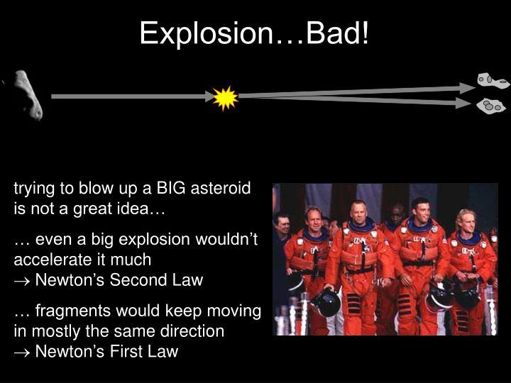 Explosion…Bad!