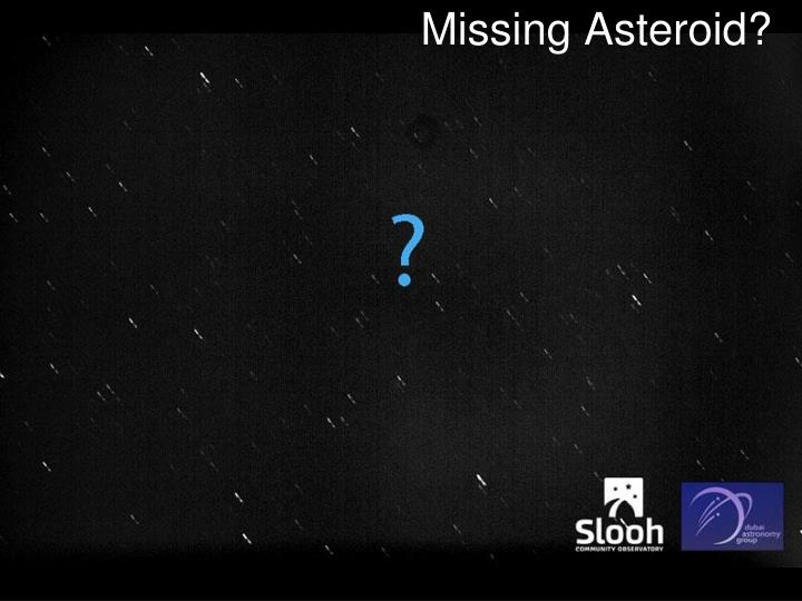 Missing Asteroid?