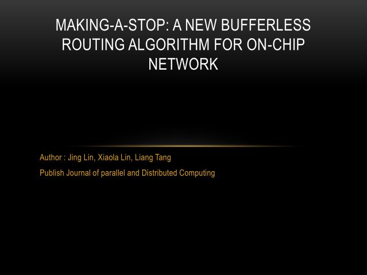 Making a stop a new bufferless routing algorithm for on chip network