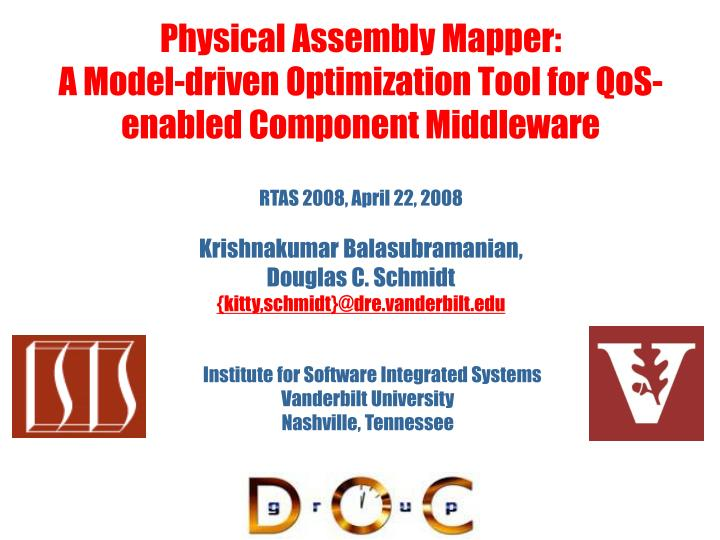 Physical assembly mapper a model driven optimization tool for qos enabled component middleware