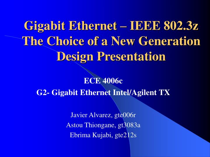 Gigabit ethernet ieee 802 3z the choice of a new generation design presentation