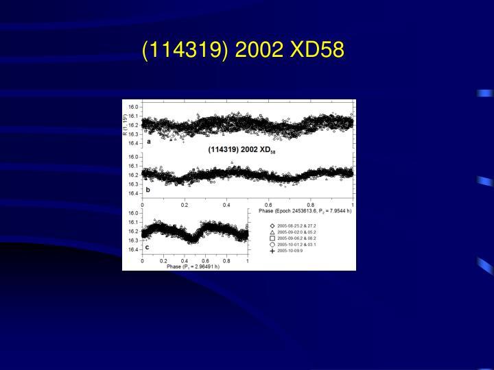 (114319) 2002 XD58