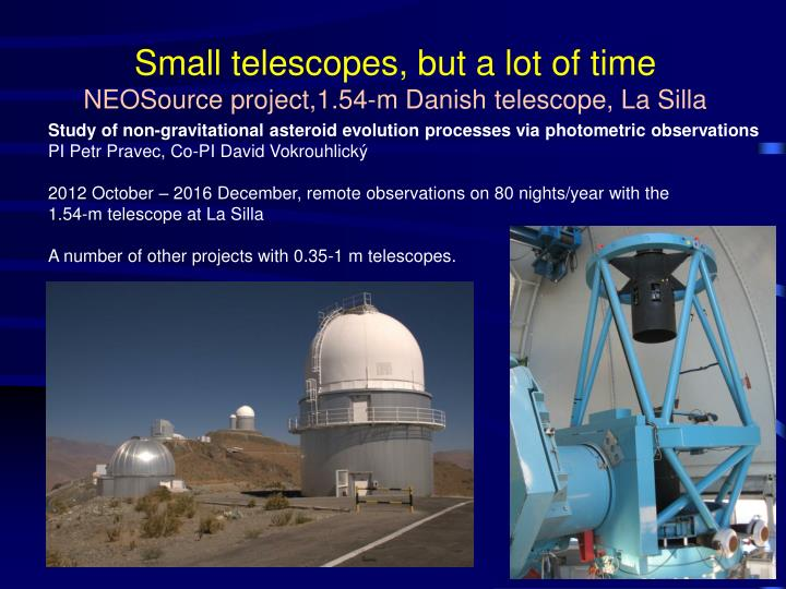 Small telescopes, but a lot of time