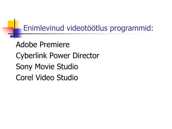Enimlevinud videotöötlus programmid: