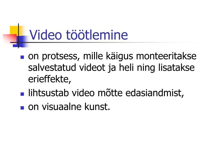 Video töötlemine
