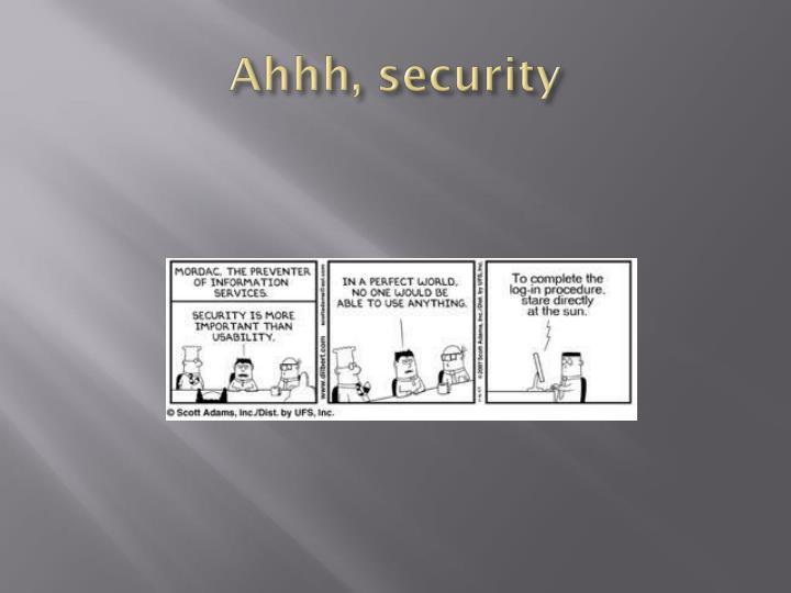 Ahhh security