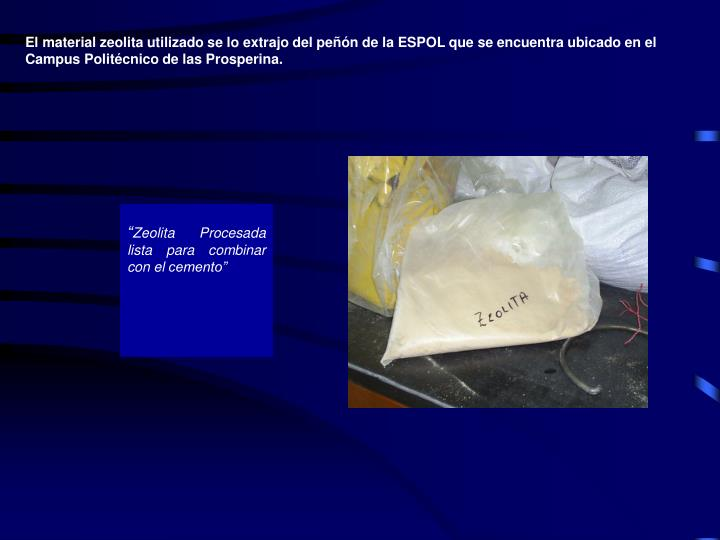El material zeolita utilizado se lo extrajo del peñón de la ESPOL que se encuentra ubicado en el C...
