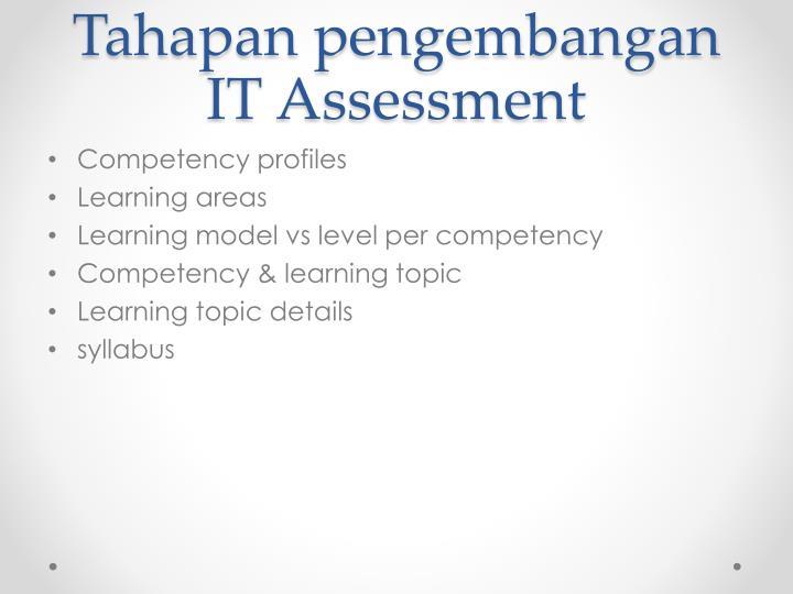 Tahapan pengembangan IT Assessment