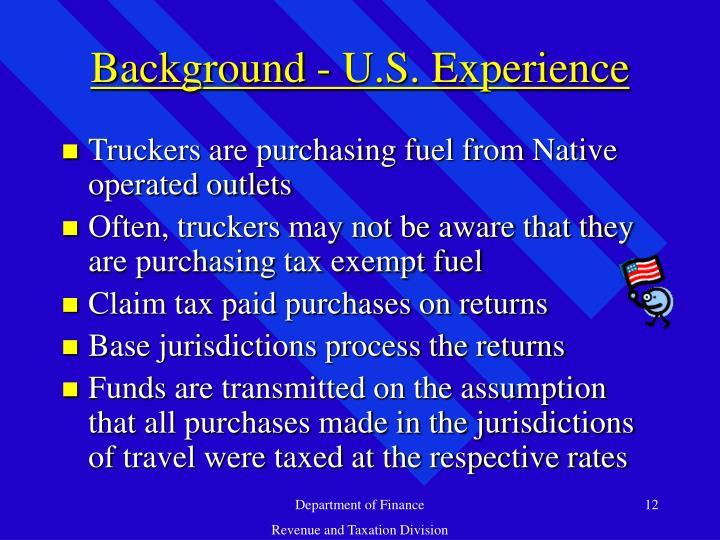 Background - U.S. Experience