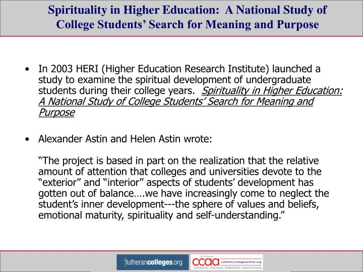 Spirituality in Higher Education:  A National Study of College Students' Search for Meaning and Purpose