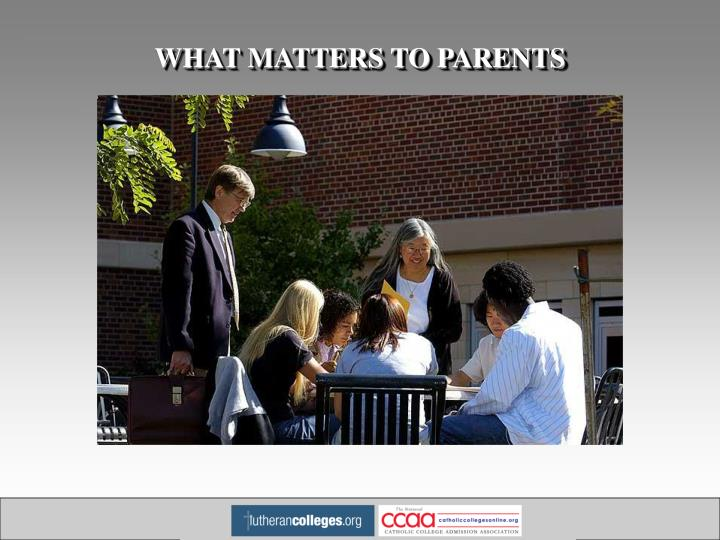 WHAT MATTERS TO PARENTS