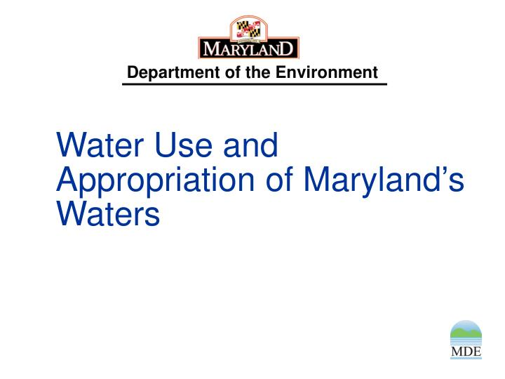 Water use and appropriation of maryland s waters