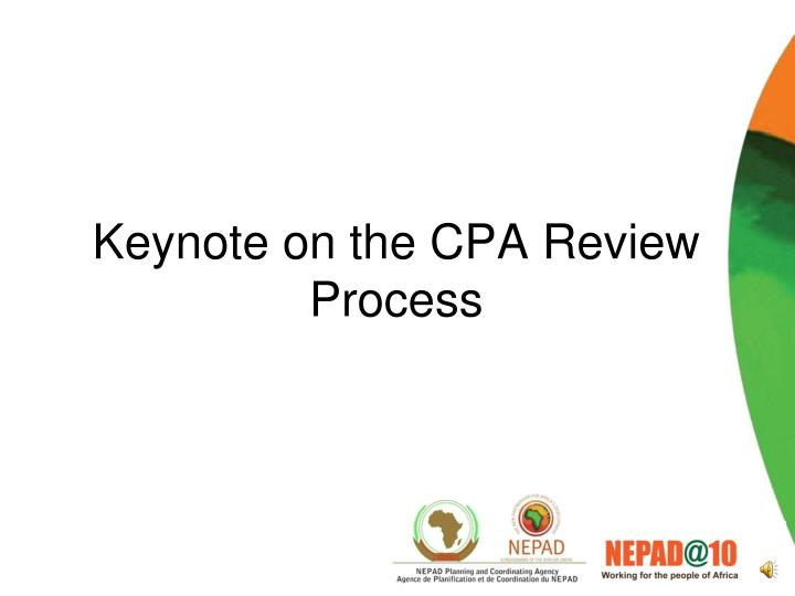 Keynote on the cpa review process