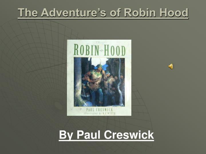an analysis of robin hood by paul creswick The project gutenberg ebook of robin hood, by paul creswick this ebook is for the use of anyone anywhere at no cost and with almost no restrictions whatsoever.