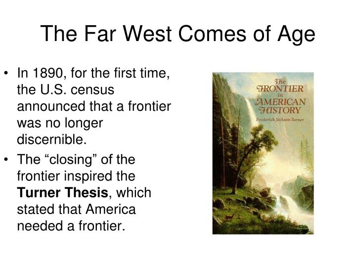 turners thesis of the west Of an idea the significance of frederick jackson turner's frontier thesis by martin ridge one of the favorite discussion topics among american historians is.