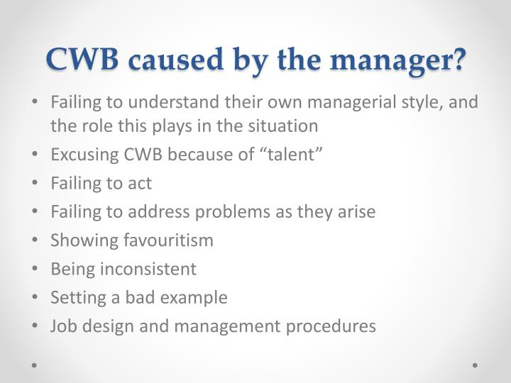 CWB caused by the manager?