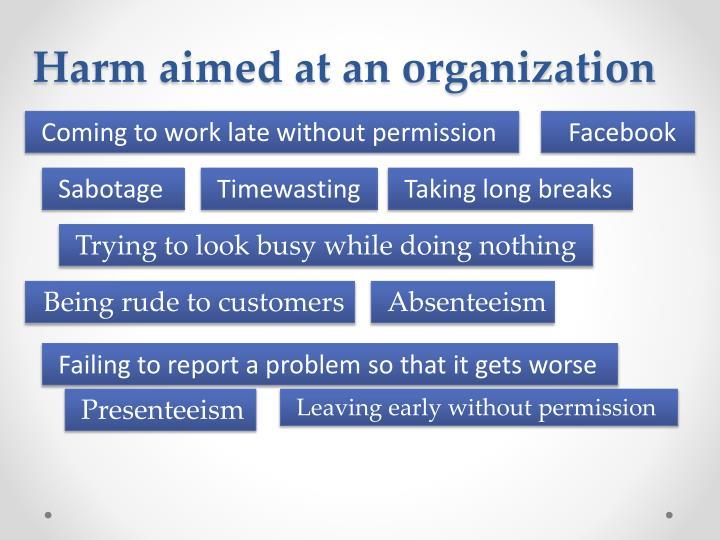 Harm aimed at an organization