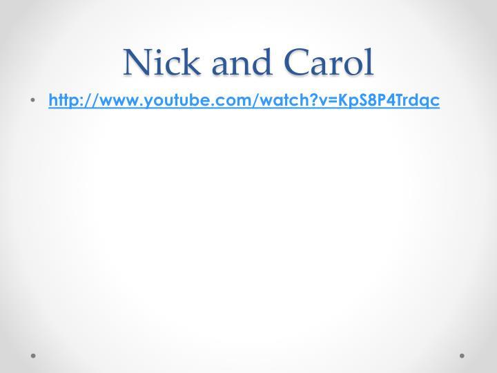 Nick and Carol