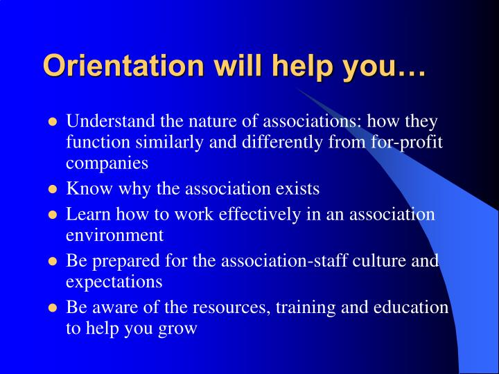 Orientation will help you